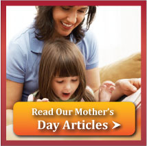 Read our Mother's Day Articles